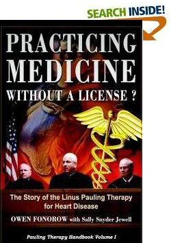 Practicing Medicine Without a License?  The Story of the Linus Pauling Therapy for Heart disease, $29.95